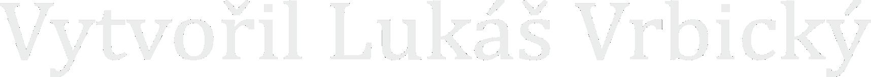 Vytvo�il Luk� Vrbick� - Tvorba webu